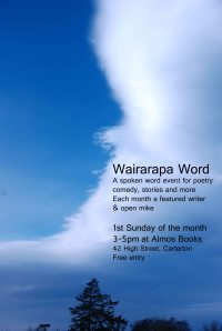 Wairarapa Word, 1st Sunday of the month, 3pm, Almo's Bookstore, Carterton