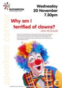Dr John McDowall will be explaining your fear of clowns on 20th Nov, 7.30pm, Featherston Community Centre
