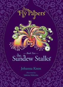 The Sundew Stalks is the 2nd in an eight book series written by Johanna Knox and published by Hinterlands Press